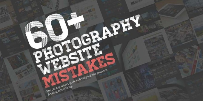 60+ Photography Website Mistakes (free eBook) (preview image)