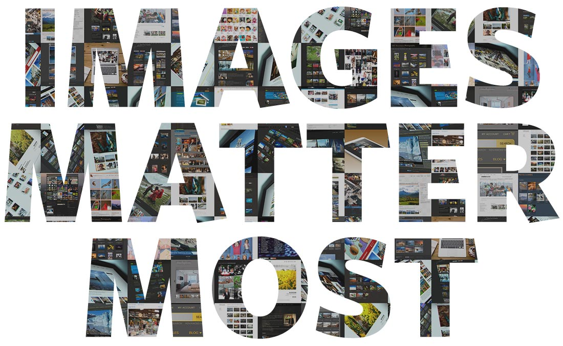 Images are a lot more important than all the small website details