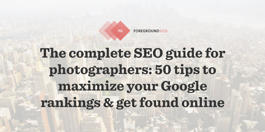 The complete SEO guide for photographers: 50 tips to rank higher