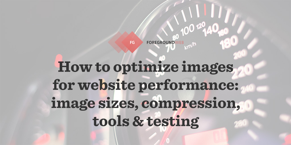 Best Image Sizes For Websites In 2020 Tools Speed Testing Faq