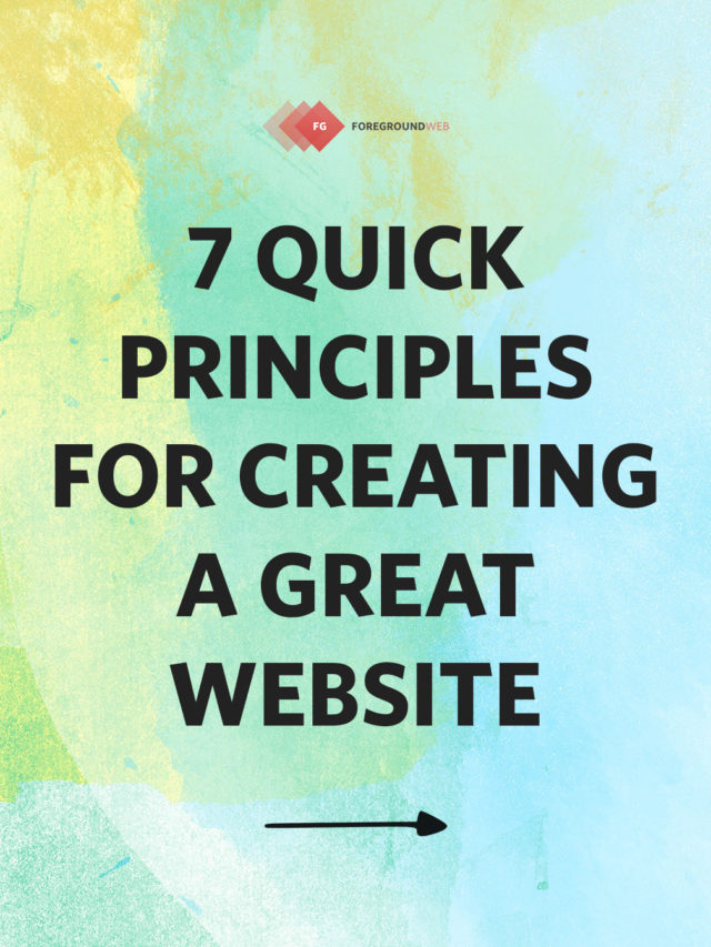 7 quick principles for creating a great website