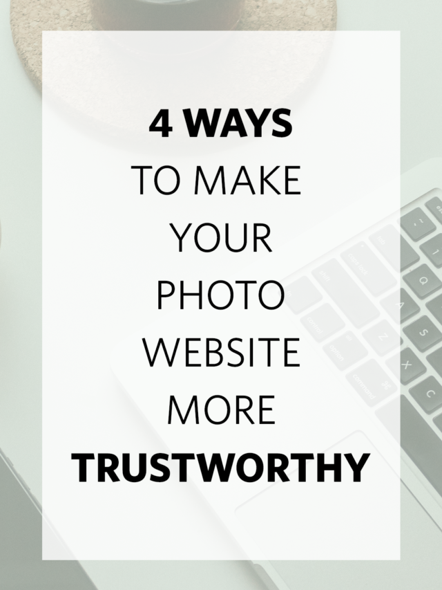 4 ways to make your photography website more trustworthy